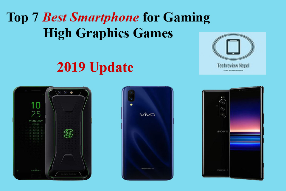 7 Best Smartphones For Gaming High Graphics Games 2019 Update